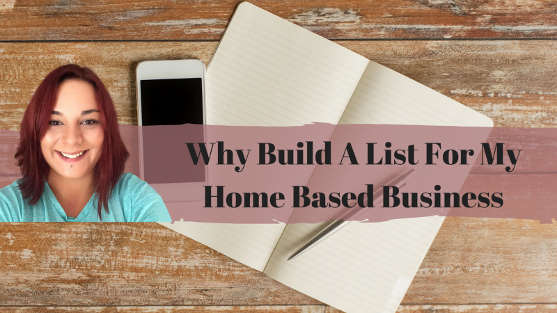 Why Build A List For My Home Based Business