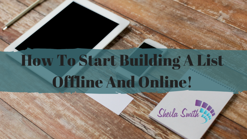 How To Build Your List Online and Offline