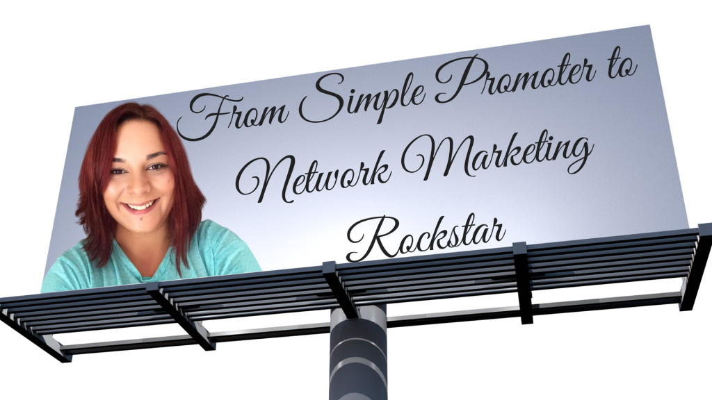 From Simple Promoter to Network Marketing Rockstar