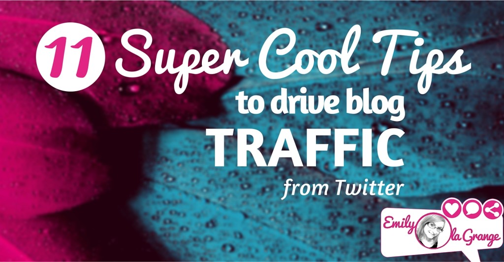 11 Super cool tips to drive blog traffic from Twitter