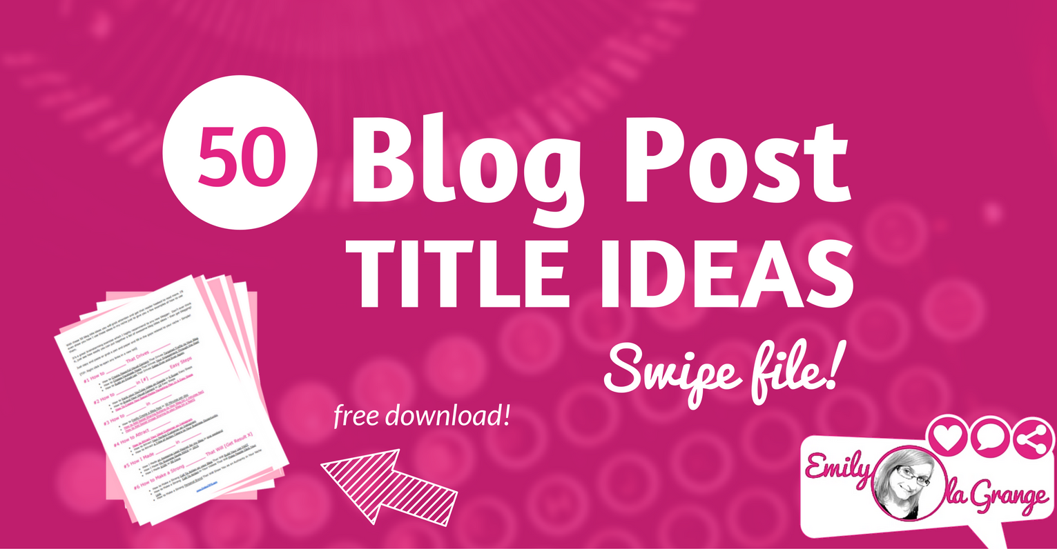 [FREE Swipe File] 50 Blog Post Title Ideas