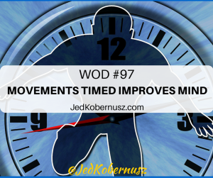 Movements Timed Improves Mind