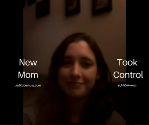 New Mom Took Control