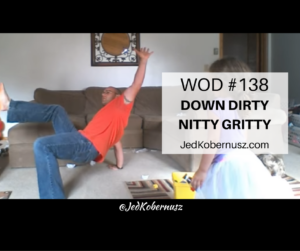 Dirty Nitty Gritty Workout
