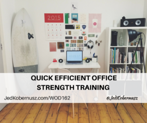 Quick Effecient Office Strength Training