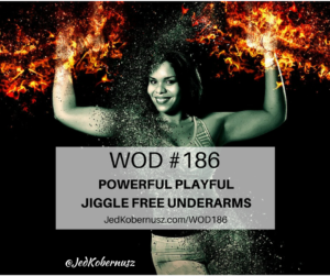 Powerful Playful Jiggle Free Underarms