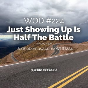 Showing Up Is Half The Battle