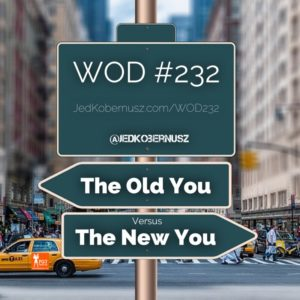 The Old You Versus The New You
