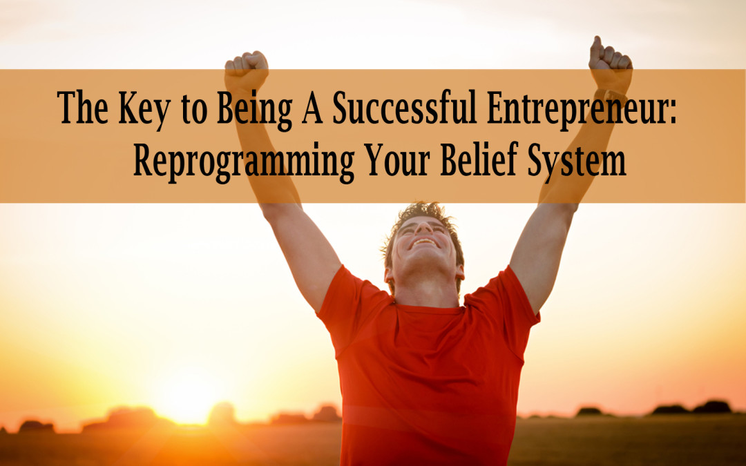 Reprogramming Your Belief System