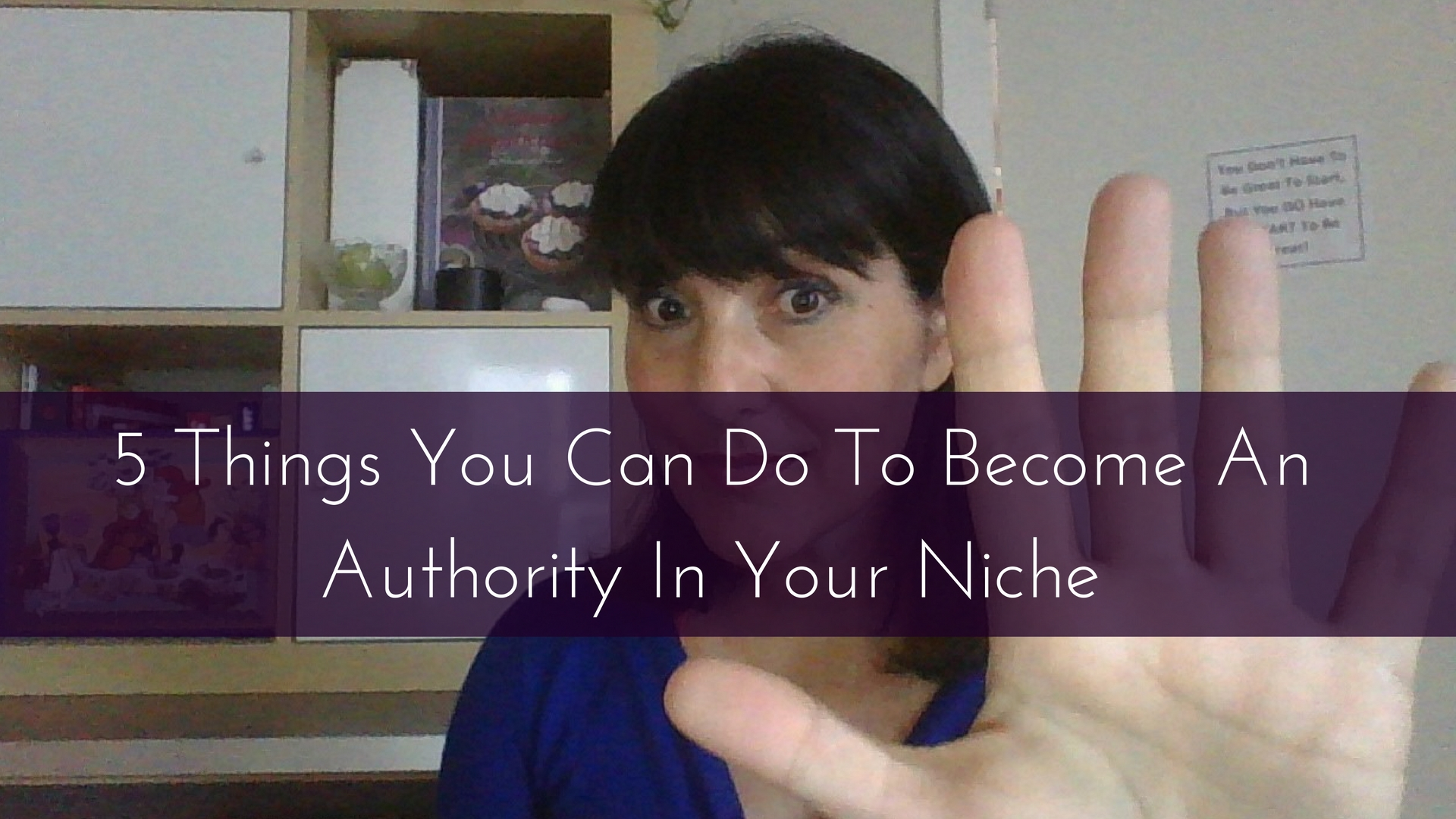 5 Things You Can Do To Become An Authority In Your Niche