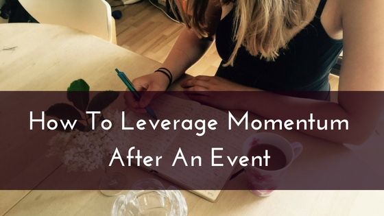 How To Leverage Momentum After An Event