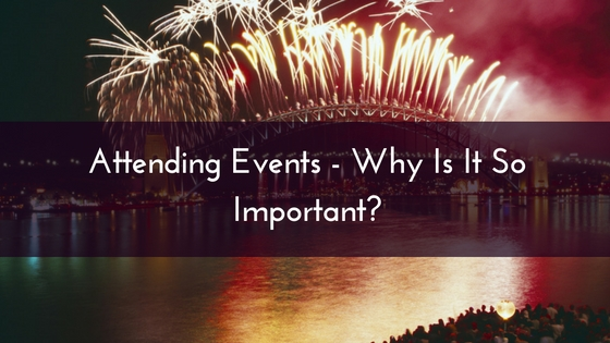 Attending Events - Why Is It So Important-