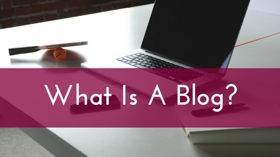 What Is A Blog-