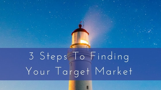 3 Steps To Finding Your Target Market