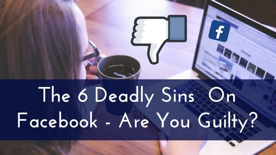 The 6 Deadly Sins On Facebook - Are You Guilty--min