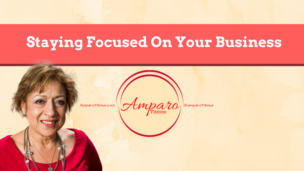 Staying Focused On Your Business