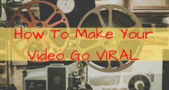 How To Make Your Video Go VIRAL
