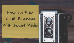 how-to-build-your-busines-with-social-media