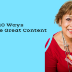 10 Ways To Create Great Content