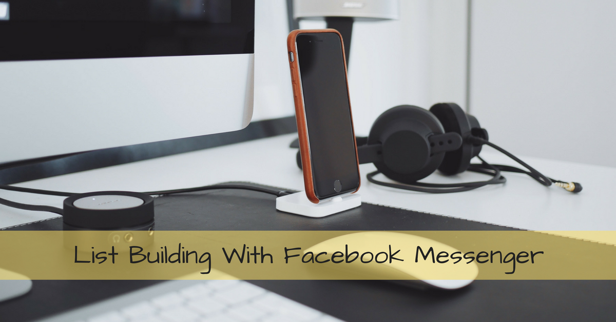 List Building With Facebook Messenger