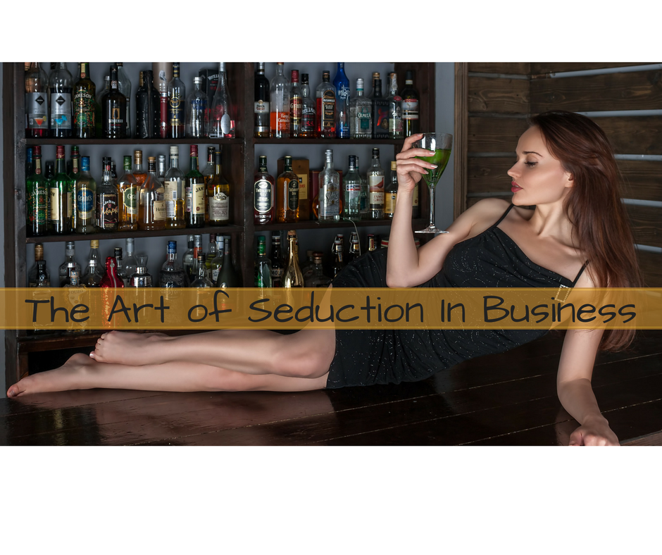 Understanding The Art Of Seduction In Business