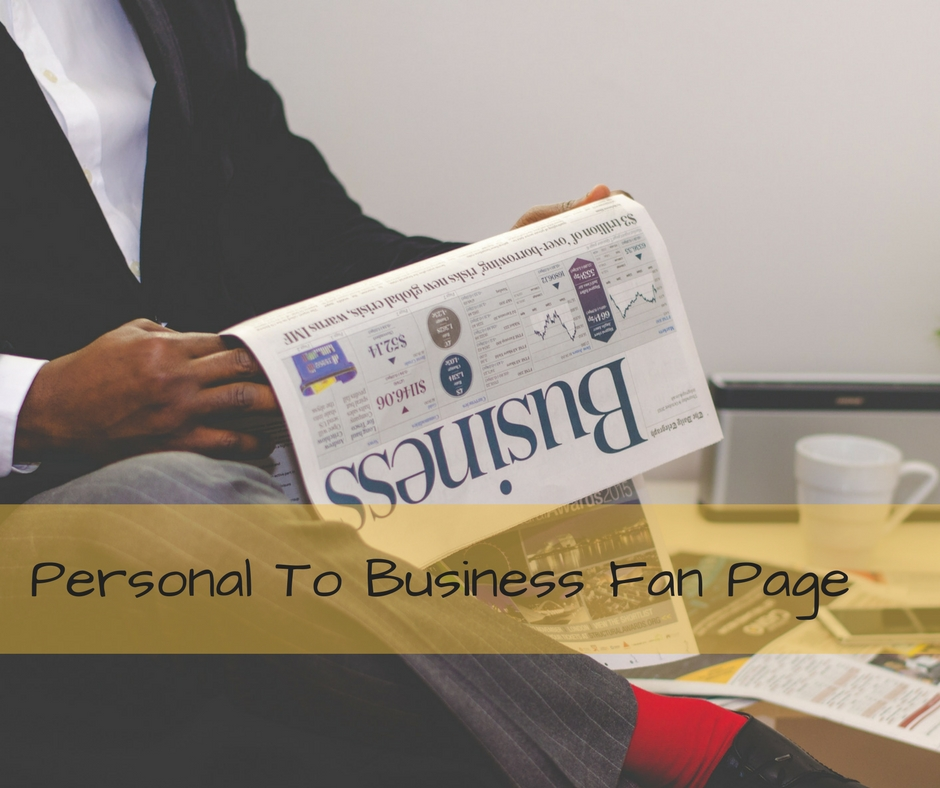 Convert Your Personal Profile To Facebook™ Fan Page
