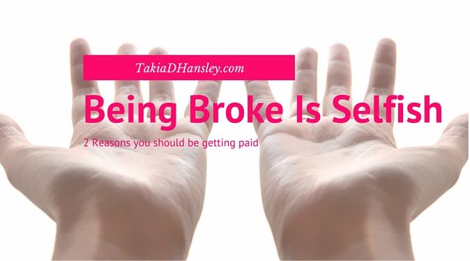 being broke is selfish