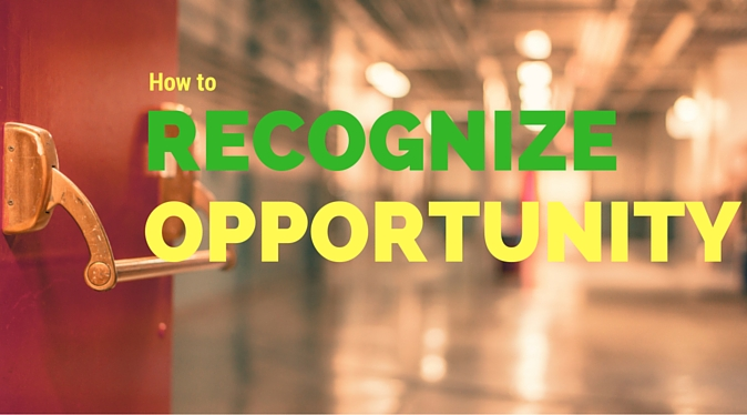 RECOGNIZE OPPORTUNITY