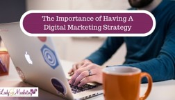 The Importance of Having A Digital Marketing Strategy