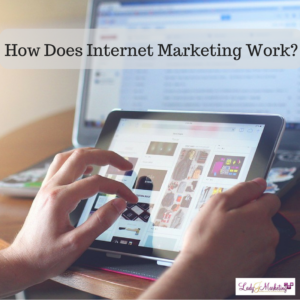 How Does Internet Marketing Work?