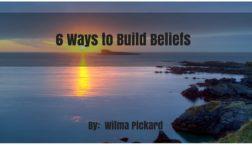 6 Ways To Build Belief