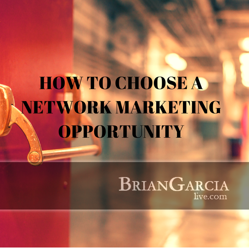 How To Choose A Network Marketing Opportunity