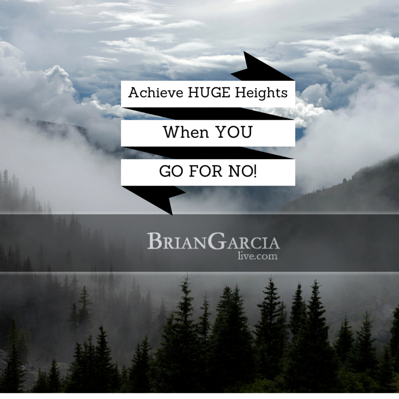 Achieve Huge Heights When You Go For No