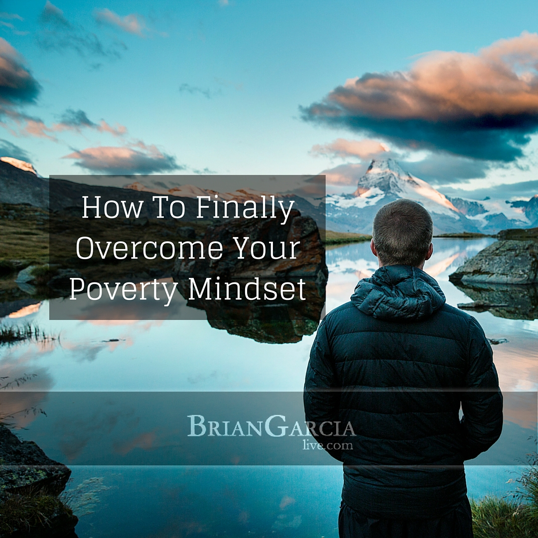 How To Finally Overcome Your Poverty Mindset