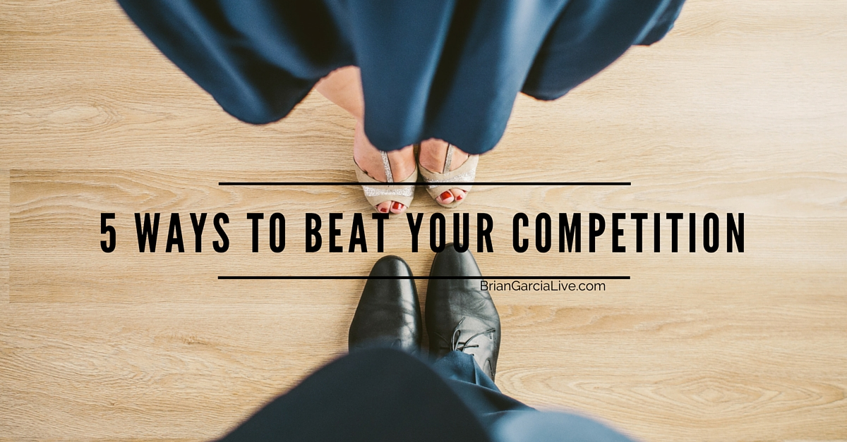 5 Ways To Beat Your Competition