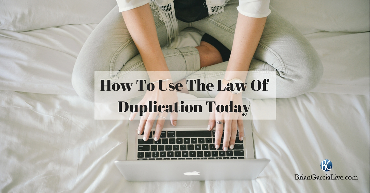 How To Use The Law Of Duplication Today