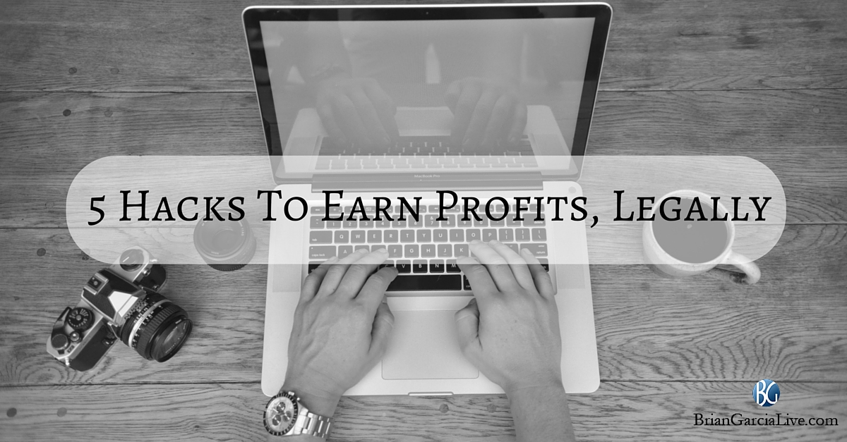 5 Hacks To Earn Profits, Legally