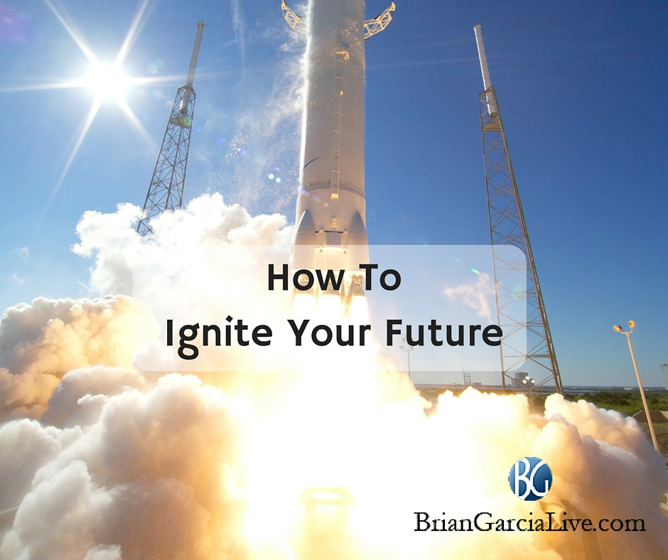 How To Ignite Your Future