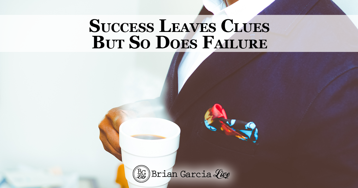 Success Leaves Clues… But So Does Failure