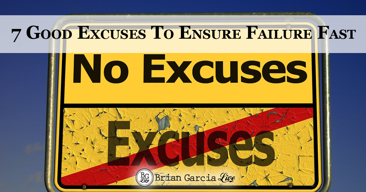 7 Good Excuses To Ensure Failure Fast