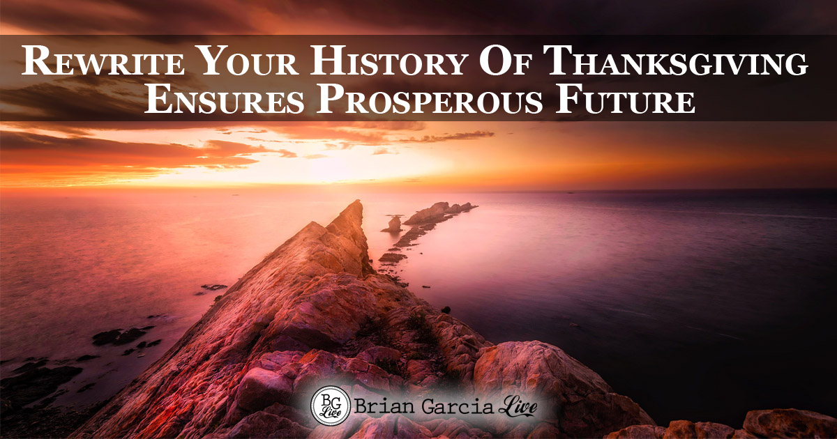 Rewrite Your History Of Thanksgiving Ensures Prosperous Future