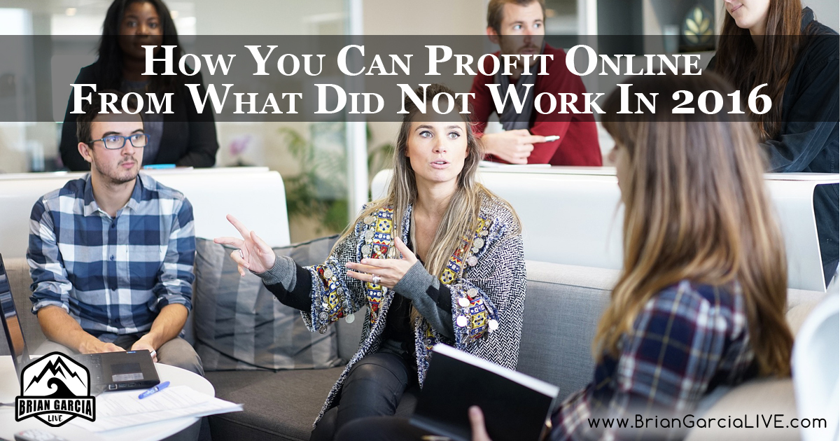 How You Can Profit Online From What Did Not Work In 2016