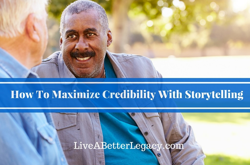 How To Maximize Credibility With Storytelling
