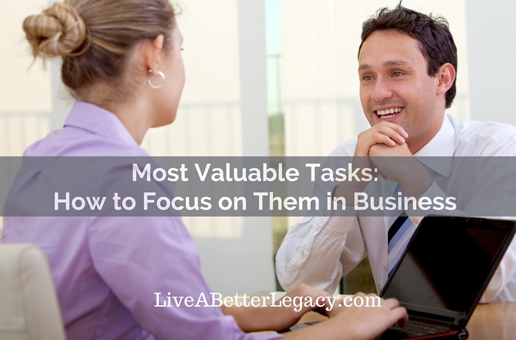 Most Valuable Tasks: How to Focus On Them in Business