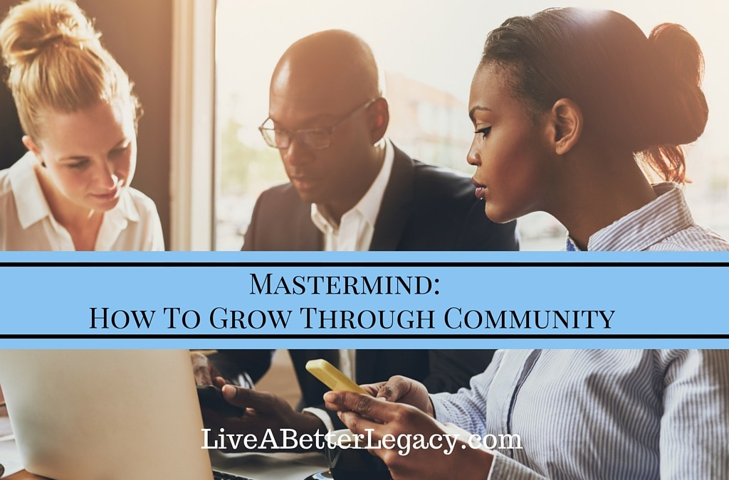 Mastermind:  How To Grow Through Community