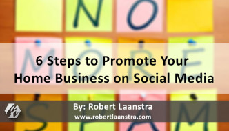 6 Steps to Promote Your Home Business on Social Media