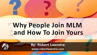Why People Join MLM and How To Join Yours