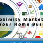 Proximity Marketing For Home Business Owners