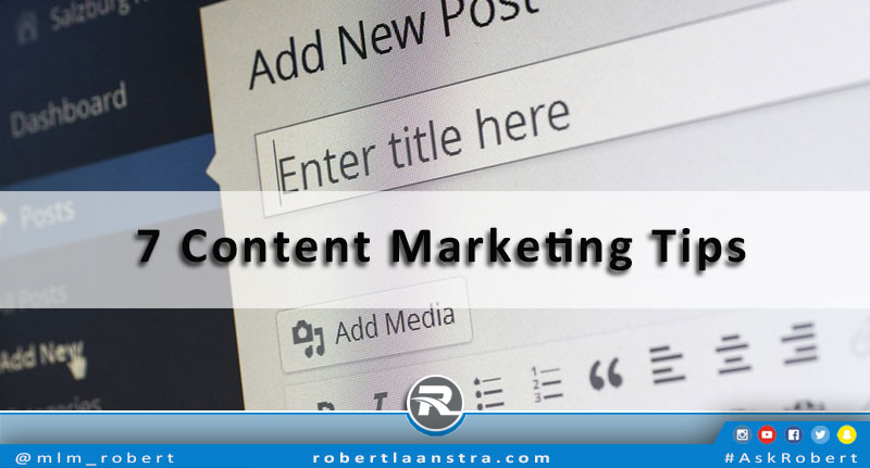 7 Content Marketing Tips.