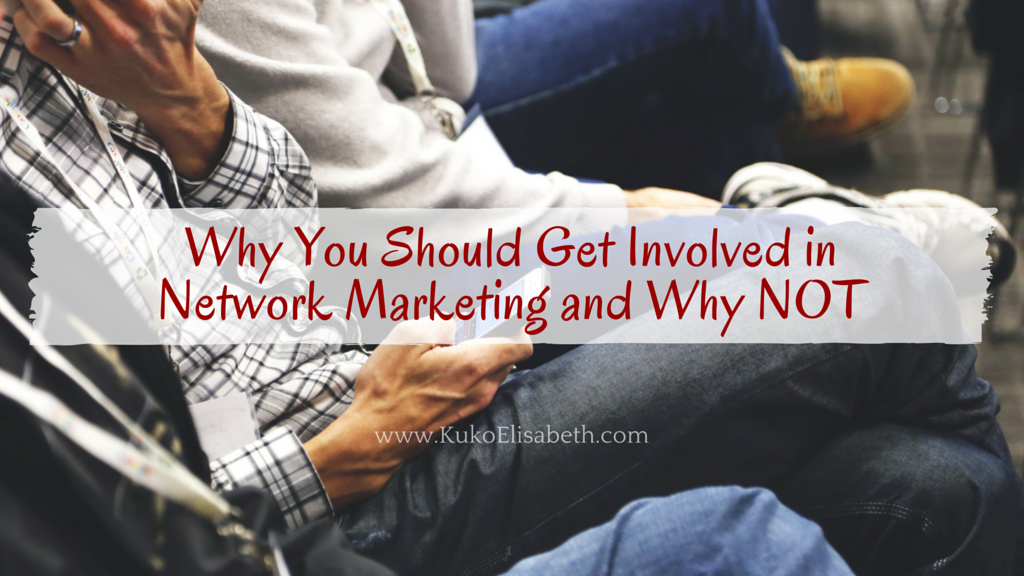 Why Network Marketing and Why NOT